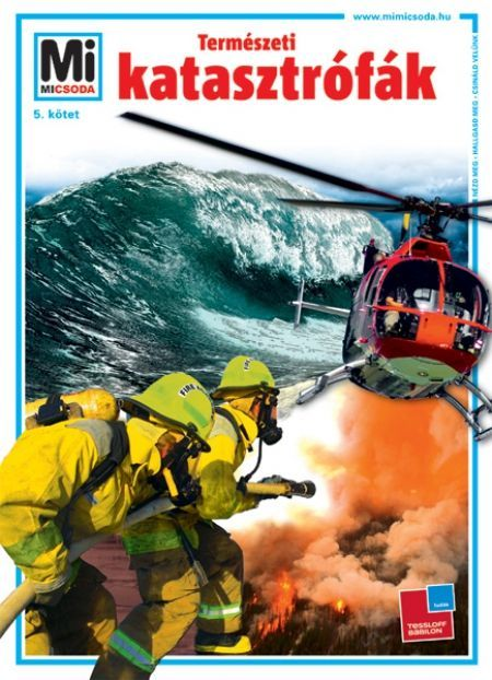 http://sokatolvasok.hu/termeszeti-katasztrofak-mi-micsoda-a-sorozat  5. Természeti katasztrófák - Mi MICSODA A sorozat