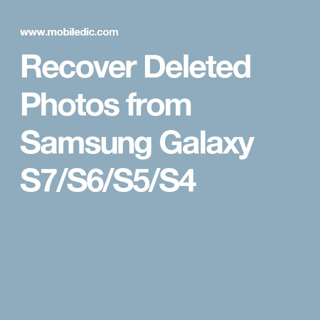 Recover Deleted Photos from Samsung Galaxy S7/S6/S5/S4