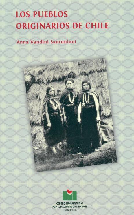 Los Pueblos originarios de Chile. Anna Vandini Santunioni