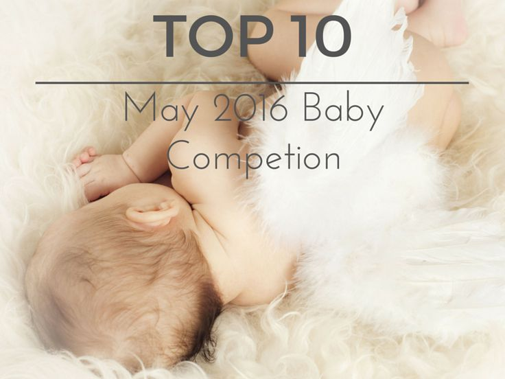 TOP 10 in May 2016 Baby Competition