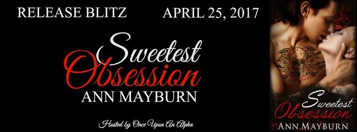 Renee Entress's Blog: [Release Blitz] Sweetest Obsession by Ann Mayburn