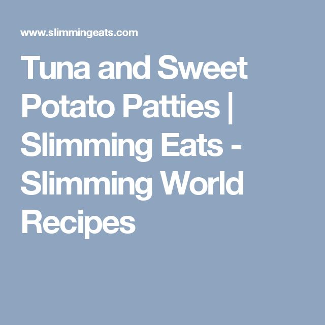 Tuna and Sweet Potato Patties | Slimming Eats - Slimming World Recipes