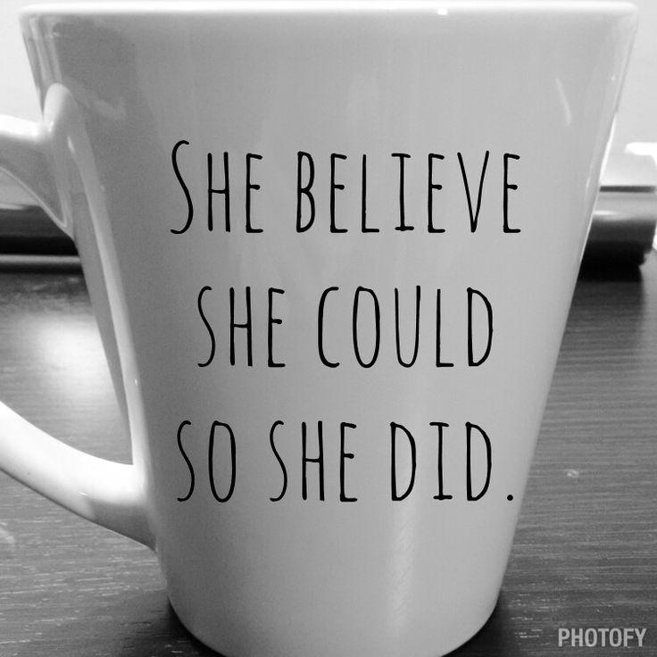 She believe she could so she did coffee mug