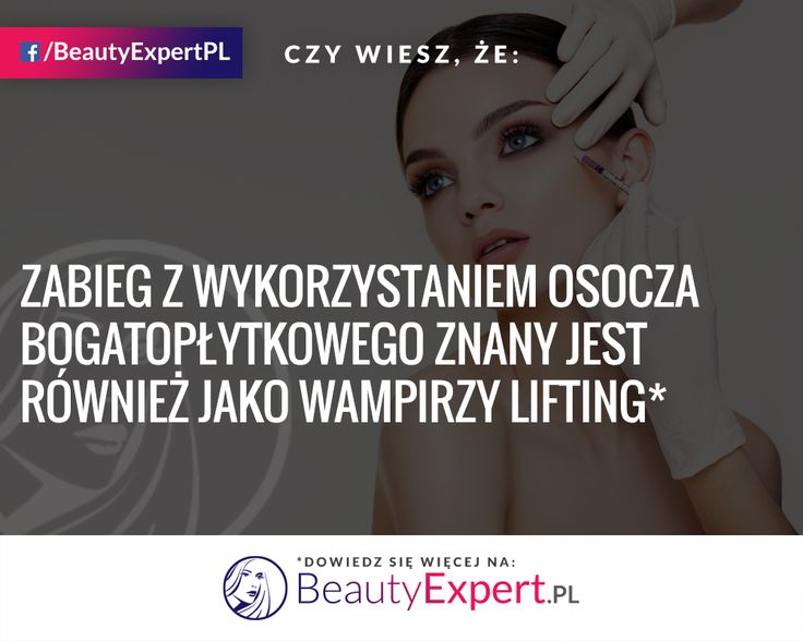 Która z was chciałaby się poddać temu zabiegowi? :) #BeautyExpert #MedycynaEstetyczna #OsoczeBogatopłytkowe #WampirzyLifting