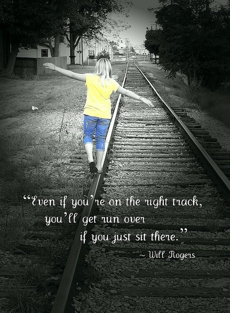 A pic of my daughter on the local railroad track.. with an inspirational quote added...