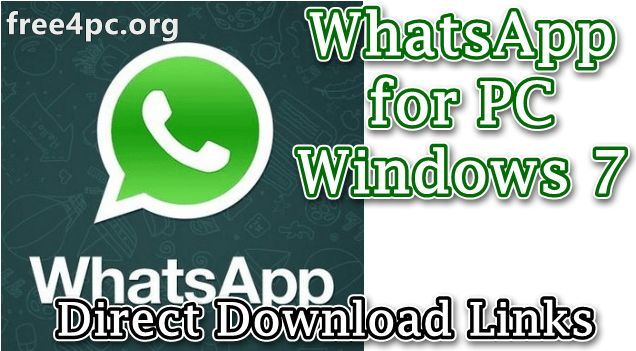 WhatsApp for PC Windows 7 v0.4.1307 Free Download in 2020
