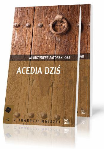 Włodzimierz Zatorski OSB Acedia dziś  http://tyniec.com.pl/product_info.php?products_id=736