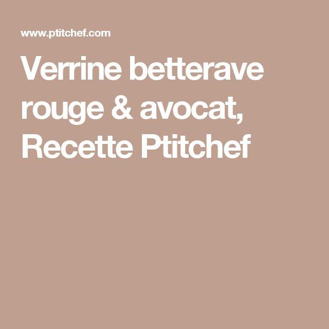 Verrine betterave rouge & avocat, Recette Ptitchef