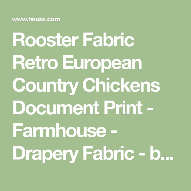 Rooster Fabric Retro European Country Chickens Document Print - Farmhouse - Drapery Fabric - by Brick House Fabrics