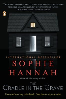 """The Cradle in the Grave by Sophie Hannah, Click to Start Reading eBook, """"A perfectly executed psychological thriller"""" (The Guardian) from the internationally bestselling aut"""