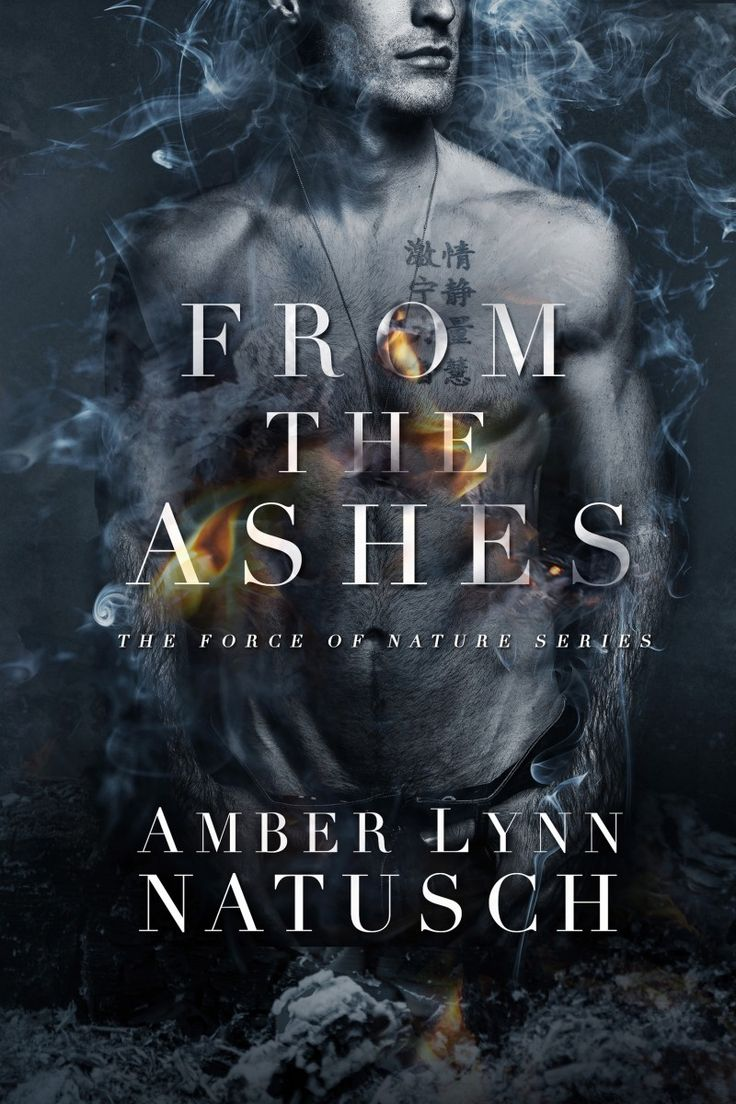 From The Ashes By Amber Lynn Natusch  Force Of Nature, #1  Release
