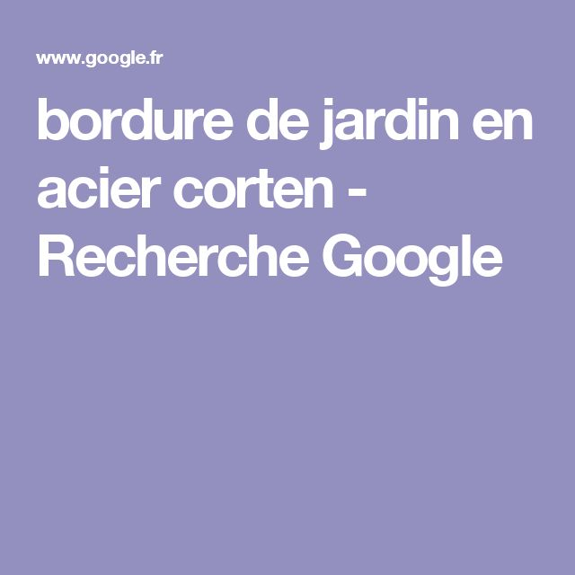 Bordure de jardin en acier corten recherche google for Bordure jardin acier corten