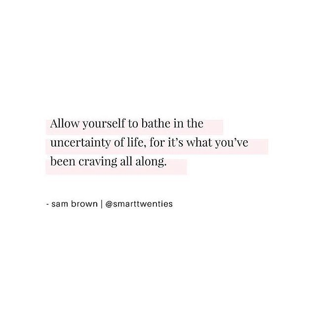 Motivational And Inspirational Quote From Smarttwenties For Twentysomethings And Millennials On Uncertainty And F Inspirational Quotes Self Love Quotes Quotes