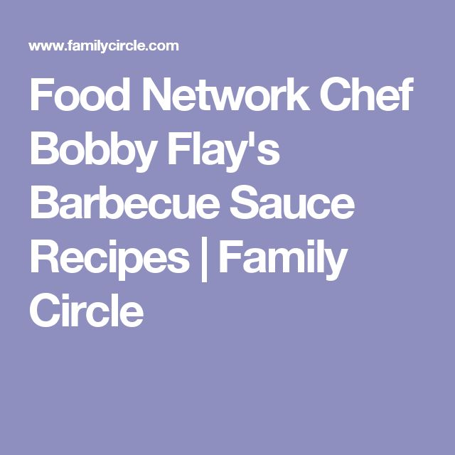 Food Network Chef Bobby Flay's Barbecue Sauce Recipes | Family Circle