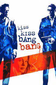 Watch Kiss Kiss Bang Bang | Download Kiss Kiss Bang Bang | Kiss Kiss Bang Bang Full Movie | Kiss Kiss Bang Bang Stream | http://tvmoviecollection.blogspot.co.id | Kiss Kiss Bang Bang_in HD-1080p | Kiss Kiss Bang Bang_in HD-1080p