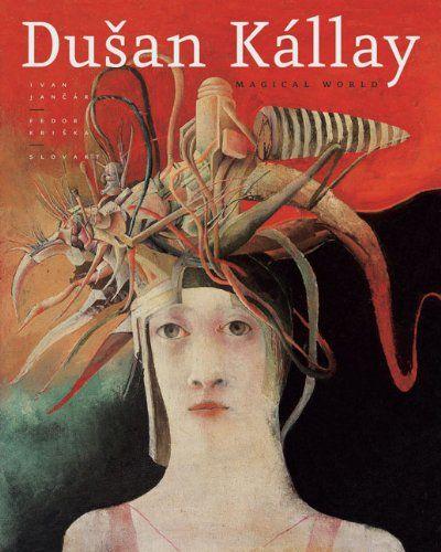 Dusan Kallay: Magical World (Ivan Jancar)