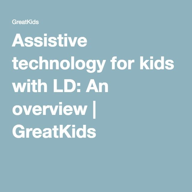 Assistive technology for kids with LD: An overview   GreatKids