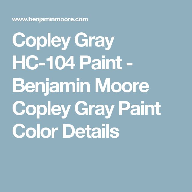 Copley Gray HC-104 Paint - Benjamin Moore Copley Gray Paint Color Details