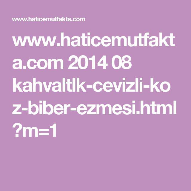 www.haticemutfakta.com 2014 08 kahvaltlk-cevizli-koz-biber-ezmesi.html?m=1