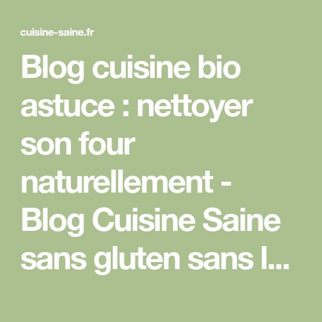 Blog cuisine bio astuce : nettoyer son four naturellement - Blog Cuisine Saine sans gluten sans lait
