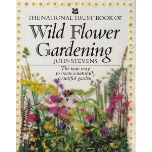The National Trust Book Of WILD FLOWER GARDENING.    Lovely, lovely book, start a wild flower garden and help our wildlife. A beautiful large book and incredibly good value for money.  This is my gardening bible!