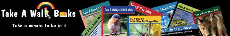 Award-winning Nature Books for children. Kids love Take a Walk Books! These books help kids get outdoors and explore nature in their own backyard, schoolyard, or local park.
