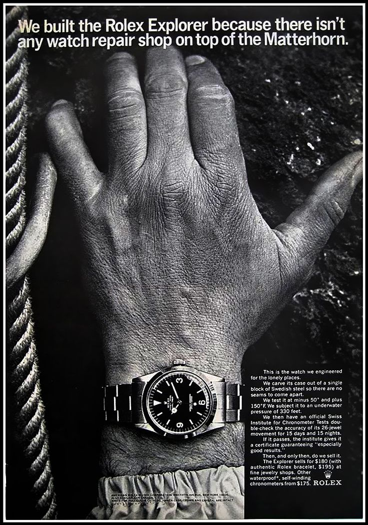 This is a 1964 Rolex Explorer advertisement.  It shows how watch companies take the idea of exploration, such as the issues of keeping time consistently in adverse conditions.  Here the Rolex is capable of surviving the climb to the top of the Matterhorn.