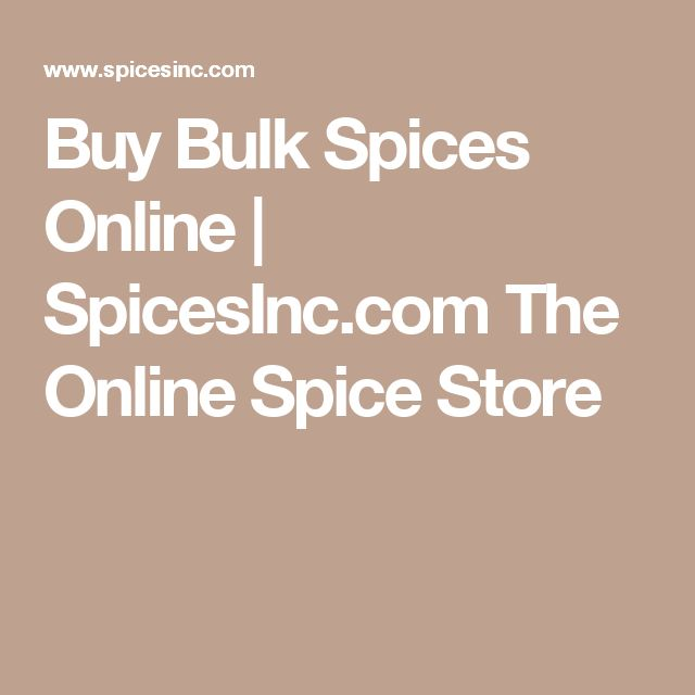 Buy Bulk Spices Online | SpicesInc.com The Online Spice Store