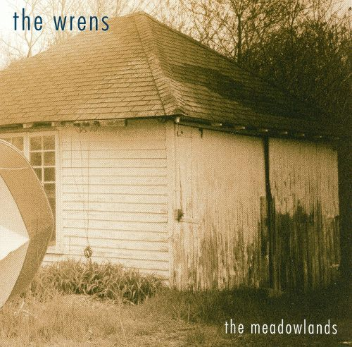 The Wrens - The Meadowlands