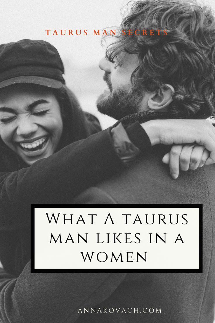 What a Taurus Man Likes In a Women | Taurus man, Taurus