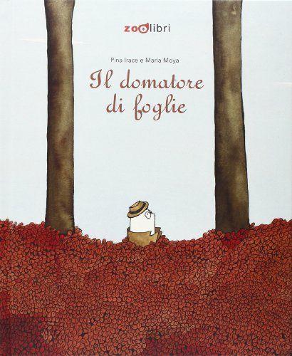 Il domatore di foglie di Pina Irace http://www.amazon.it/dp/8888254870/ref=cm_sw_r_pi_dp_dEKtub0NMH7H5