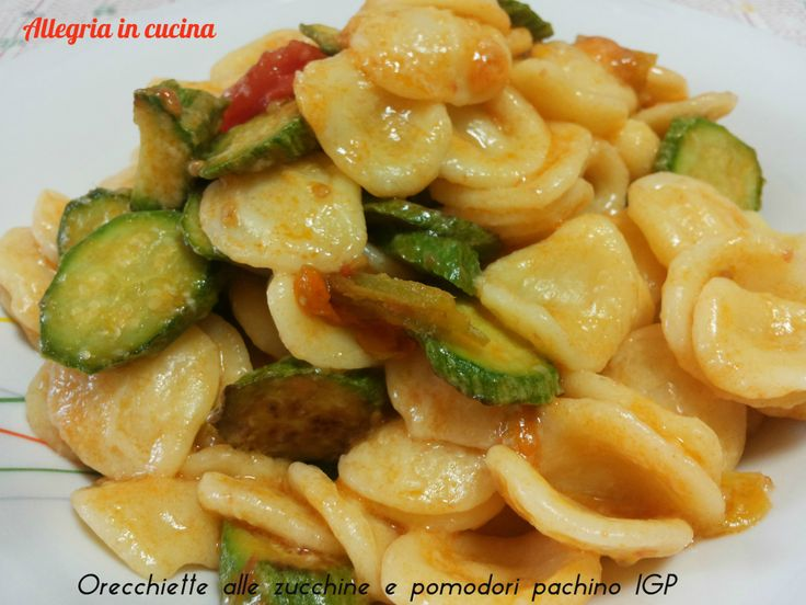 ORECCHIETTE ALLE ZUCCHINE E POMODORI PACHINO http://blog.giallozafferano.it/allegriaincucina/orecchiette-alle-zucchine-e-pomodori-pachino-igp/