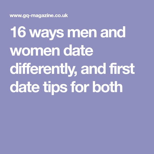 16 ways men and women date differently, and first date tips for both