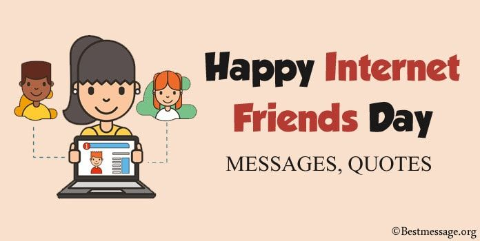 Happy Internet Friends Day Messages Best Friend Quotes In 2020 Best Friend Quotes Friends Quotes Friends Day