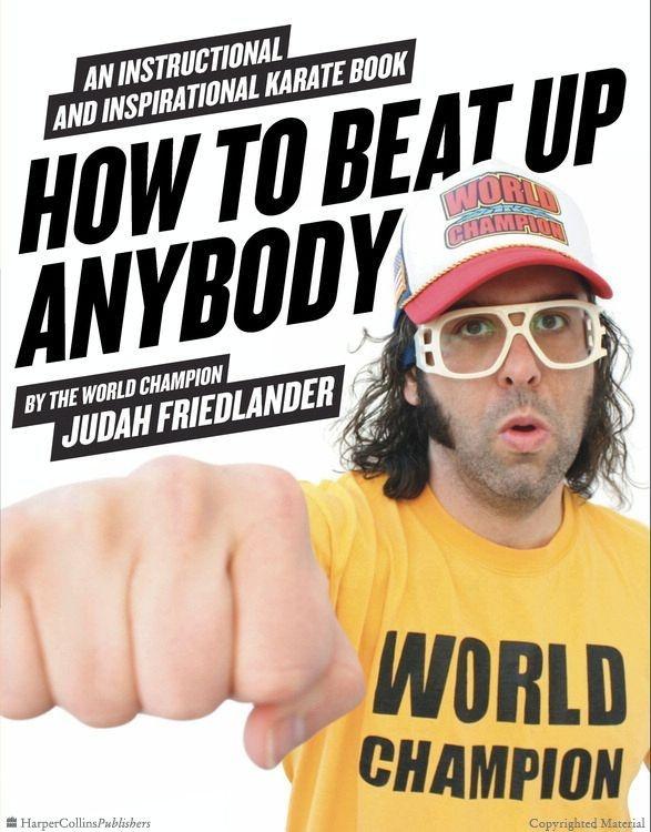 How to Beat Up Anybody by Judah Friedlander