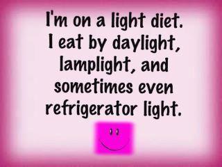 I'm on a LIGHT DIET hihihihi