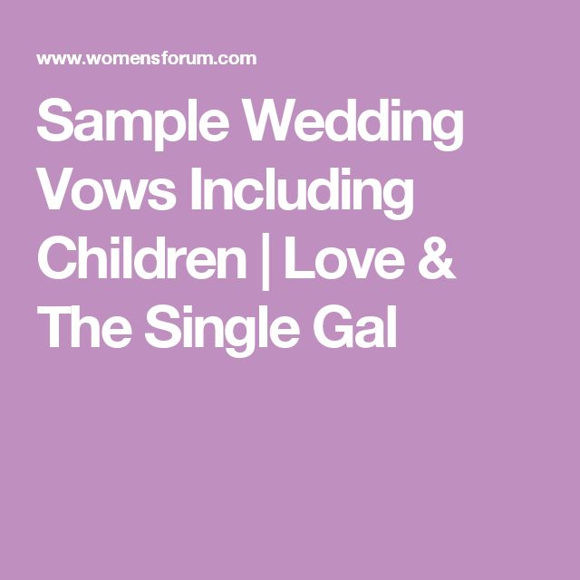 The 25 best sample wedding vows ideas on pinterest sample sample wedding vows including children love the single gal junglespirit Choice Image