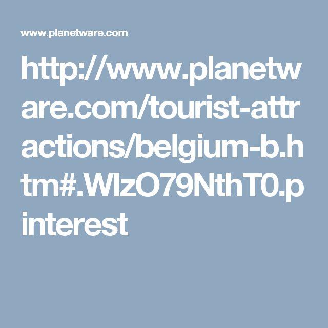 http://www.planetware.com/tourist-attractions/belgium-b.htm#.WIzO79NthT0.pinterest