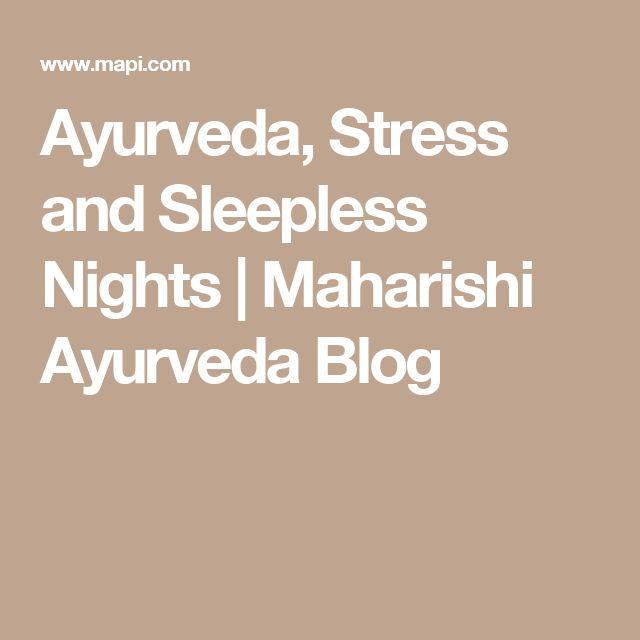 Ayurveda, Stress and Sleepless Nights | Maharishi Ayurveda Blog