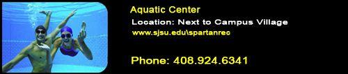 Aquatic Center, San Jose State University (offers daily lap swimming, recreational swimming, swim lessons