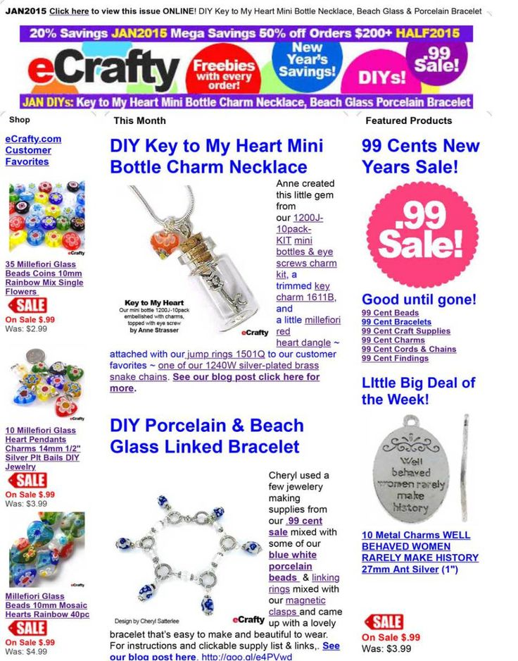 Fromwww.eCrafty.com:Here's our latest News & DIYs issue with 20% savings code JAN2015, Save 50% (HALF!) on orders $100 plus with savings checkout code HALF2015. Combine with our .99 cent sale...