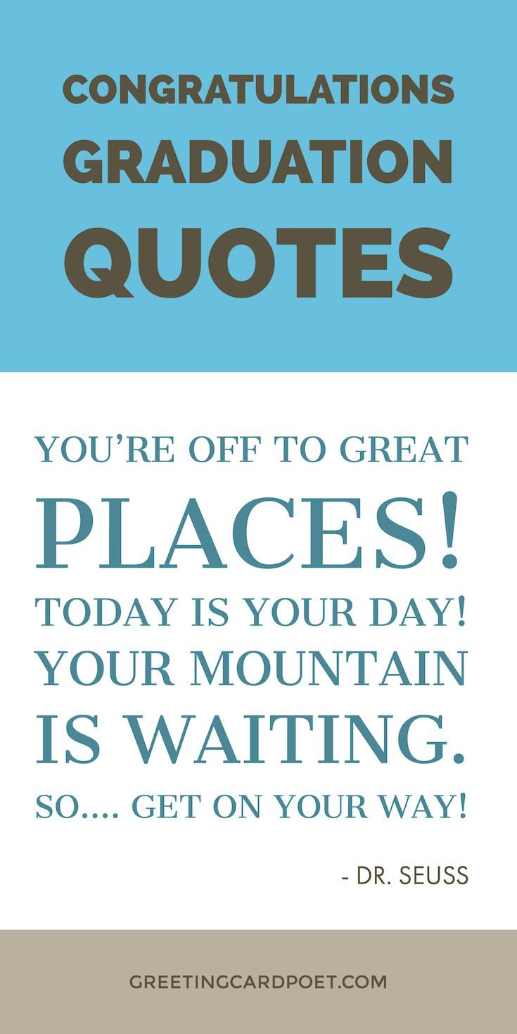 Congratulations Graduation Quotes, Messages and Wishes.  HIgh school graduation, college graduation and grade school graduation quotes and sayings to inspire and congratulate.  Great for Facebook posts, cards, Instagram captions, texts and more.