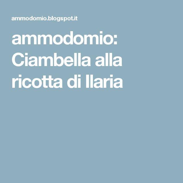 ammodomio: Ciambella alla ricotta di Ilaria