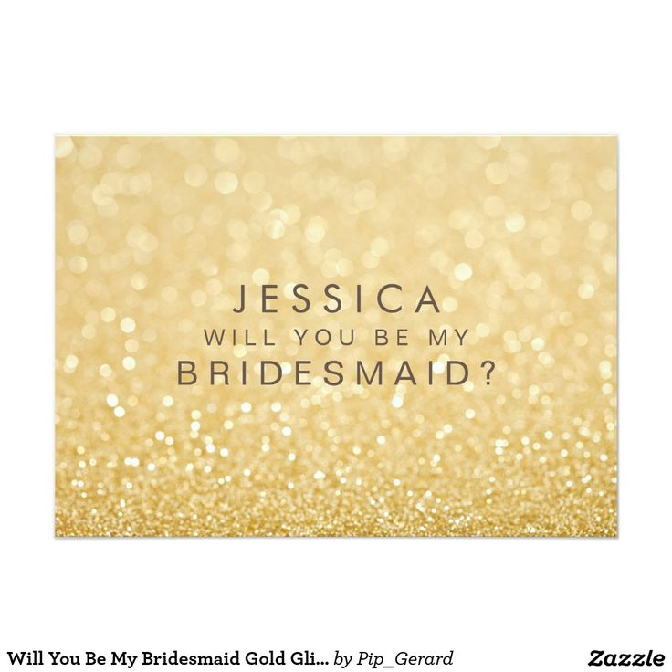 Will You Be My Bridesmaid Gold Glitter Card 13 Cm X 18 Cm Invitation Card
