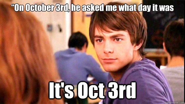 Its October 3rd!
