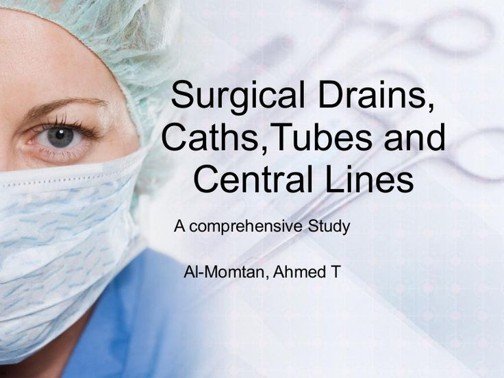 Surgical Drains, Caths,Tubes and Central Lines A comprehensive Study Al-Momtan, Ahmed T