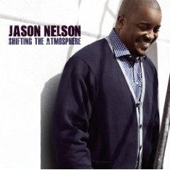 Shifting The Atmosphere, (black gospel, black gospel music, contemporary gospel, jason, jason nelson, praise and worship)