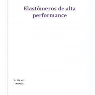 Elastômeros de alta performance V.J.Garbim (adaptado)   www.cenne.com.br Página 1 Elastômeros Nos estudos da ciência dos Materiais, podemos entender que E. http://slidehot.com/resources/elastomeros-alta-performance.26700/