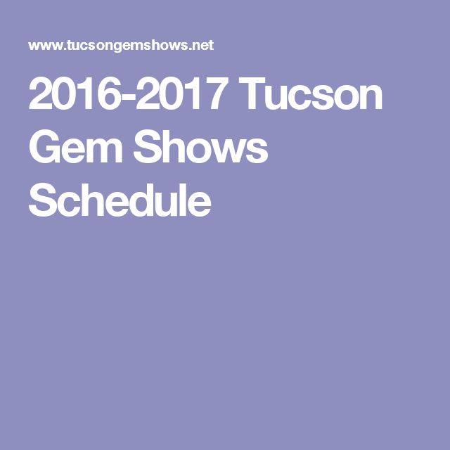 2016-2017 Tucson Gem Shows Schedule