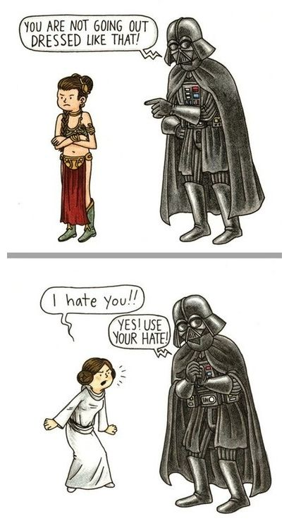 Darth Vader is an overprotective father :)